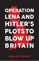 Operation Lena and Hitler's Plots to...