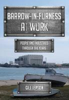 Barrow-in-Furness at Work: People and...