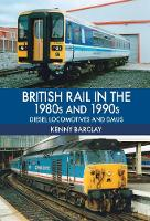 British Rail in the 1980s and 1990s:...