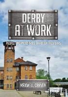 Derby at Work: People and Industries...