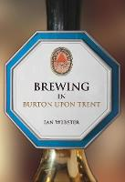 Brewing in Burton-upon-Trent