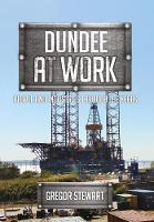 Dundee at Work: People and Industries...