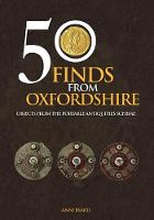 50 Finds from Oxfordshire: Objects...