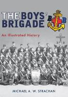 The Boys' Brigade: An Illustrated...
