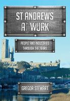 St Andrews At Work: People and...