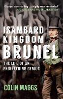 Isambard Kingdom Brunel: The Life of...
