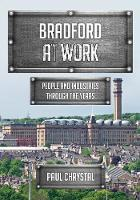 Bradford at Work: People and...