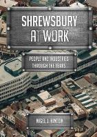 Shrewsbury At Work: People and...