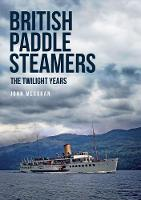 British Paddle Steamers The Twilight...