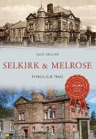 Selkirk & Melrose Through Time