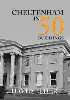 Cheltenham in 50 Buildings