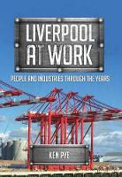 Liverpool at Work: People and...