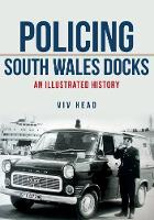 Policing South Wales Docks: An...