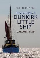 Restoring a Dunkirk Little Ship:...