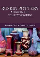 Ruskin Pottery: A History and...