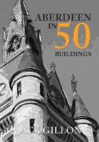 Aberdeen in 50 Buildings