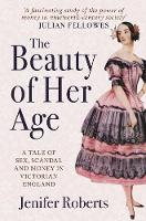 The Beauty of Her Age: A Tale of Sex,...