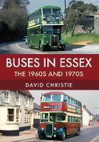 Buses in Essex: The 1960s and 1970s