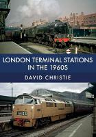 London Terminal Stations in the 1960s