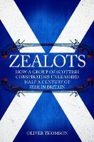 Zealots: How a Group of Scottish...