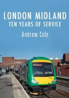 London Midland: Ten Years of Service