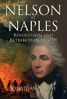 Nelson at Naples: Revolution and...