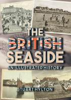 The British Seaside: An Illustrated...