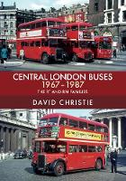 Central London Buses 1967-1987: The ...