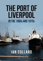 The Port of Liverpool in the 1960s ...