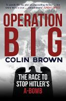 Operation Big: The Race to Stop...