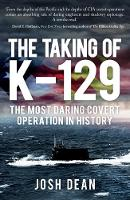 The Taking of K-129: The Most Daring...