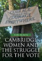 Cambridge Women and the Struggle for...