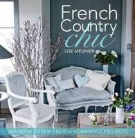 French Country Chic: 40 Sewing...