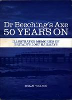 Dr Beeching's Axe 50 Years on:...