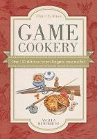 Game Cookery: Over 120 Delicious...