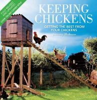 Keeping Chickens: Getting the Best...