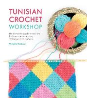 Tunisian Crochet Workshop: The...