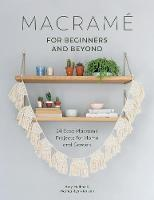 Macrame for Beginners and Beyond: 24...
