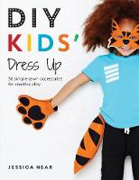 DIY Kids' Dress Up: 36 simple sewn...
