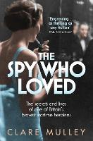 The Spy Who Loved: The Secrets and...