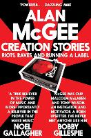 Creation Stories: Riots, Raves and...