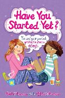 Have You Started Yet?: You and Your...
