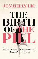 The Birth of the Pill: How Four...