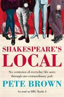 Shakespeare's Local: Six Centuries of...