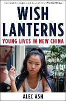 Wish Lanterns: Young Lives in New China
