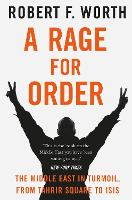 A Rage for Order: The Middle East in...