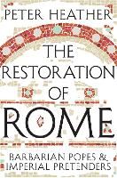 The Restoration of Rome: Barbarian...
