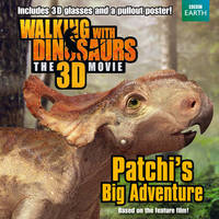 Walking with Dinosaurs: Patchi's Big...