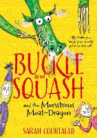 Buckle and Squash and the Monstrous...