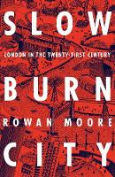 Slow Burn City: London in the...